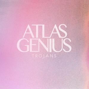 Atlas Genius - Trojans